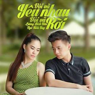 Vội Vã Yêu Nhau Vội Vã Rời (Single) - Lương Bích Hữu