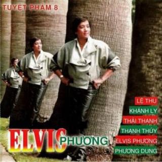 Tuyệt Phẩm - Elvis Phương