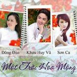 Một Trời Hoa Mộng - Sơn Ca, Đông Đào, Khưu Huy Vũ
