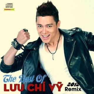 Lưu Chí Vỹ Remix - Lưu Chí Vỹ