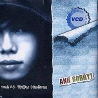 Anh Sorry! - Triệu Hoàng