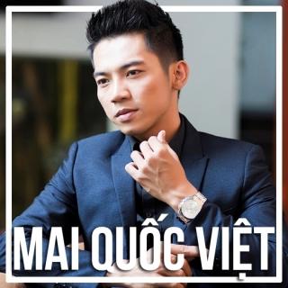 Những Bài Hát Hay Nhất Của Mai Quốc Việt - Mai Quốc Việt