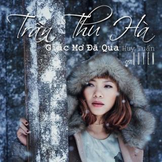 Giấc Mơ Đã Qua (Quyên OST) - Hà Trần