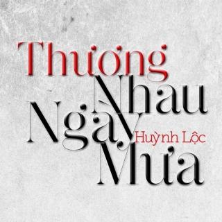 Thương Nhau Ngày Mưa - Huỳnh Lộc