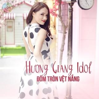 Đốm Tròn Vệt Nắng - Hương Giang Idol