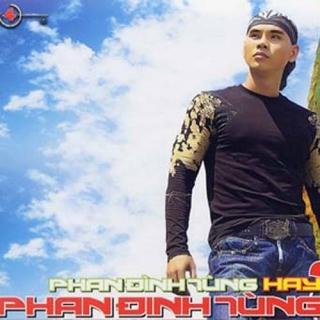 Phan Đình Tùng Hay Phan Đinh Tùng - Phan Đinh Tùng