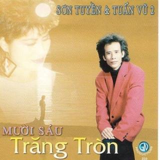 Mười Sáu Trăng Tròn - Tuấn Vũ, Sơn Tuyền