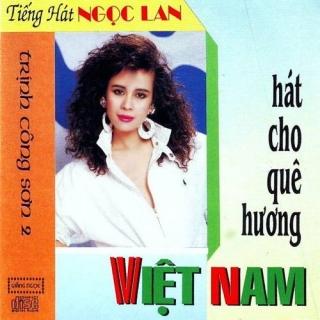 Hát Cho Quê Hương Việt Nam - Ngọc Lan