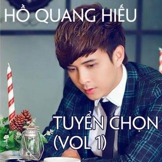 Hồ Quang Hiếu - Tuyển Chọn (Vol 1) - Hồ Quang Hiếu