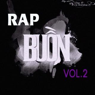 Những Bài Hát Rap Buồn Hay Nhất (Vol.2) - Various Artists
