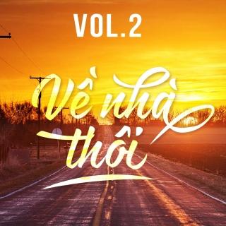 Những Bài Hát Nghe Là Muốn Về Nhà (Vol.2) - Various Artists