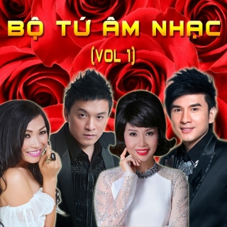 Bộ Tứ Âm Nhạc (Vol.1) - Cẩm Ly, Đan Trường, Lam Trường, Phương Thanh