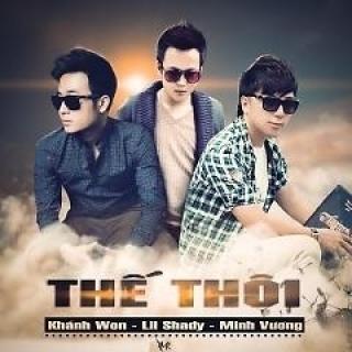 Thế Thôi - Lil Shady, Minh Vương, Khánh Won
