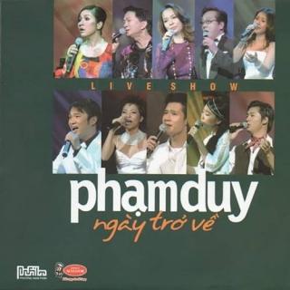 Live Show Phạm Duy - Ngày Trở Về CD 1 - Various Artists