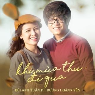 Khi Mùa Thu Đi Qua (Single) - Dương Hoàng Yến, Bùi Anh Tuấn