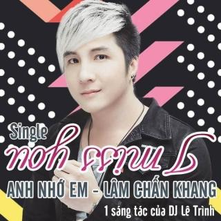Anh Nhớ Em (I Miss You) (Single) - Lâm Chấn Khang