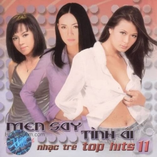 Men Say Tình Ái - Top Hits 11 - Various Artists