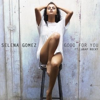 Good For You (Single) - Selena Gomez,A$AP Rocky