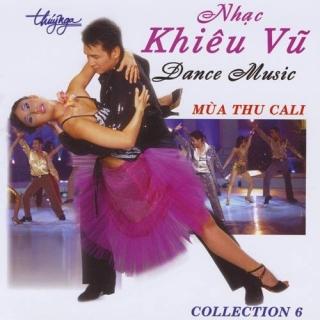Nhạc Khiêu Vũ Collection 6 - Mùa Thu Cali - Various Artists