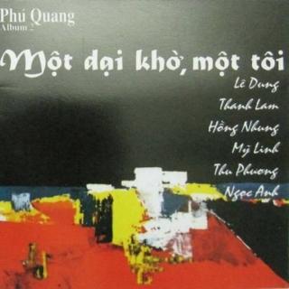 Một Dại Khờ Một Tôi - Phú Quang Vol 2 - Various Artists
