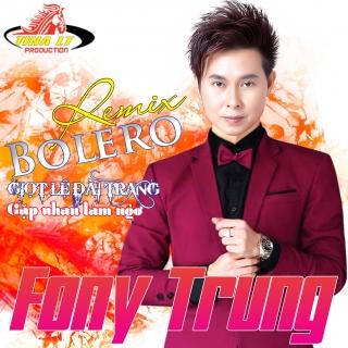 Bolero (Remix) - Fony Trung