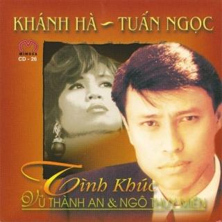 Tình Khúc Vũ Thành An & Ngô Thụy Miên - Khánh Hà