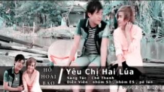 Yêu Chị Hai Lúa - Hồ Hoài Bảo