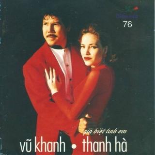 Giã Biệt Tình Em - Thanh Hà, Vũ Khanh