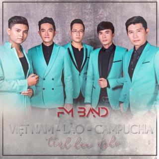 Tình Hữu Nghị Việt Nam Lào Campuchia - FM
