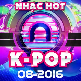 Nhạc Hot Hàn Tháng 08/2016 - Various Artists
