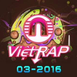 Nhạc Hot Rap Việt Tháng 03/2016 - Various Artists