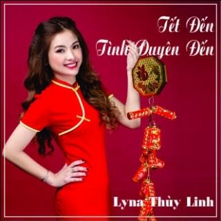 Tết Đến Tình Duyên Đến (Single) - Lyna Thùy Linh