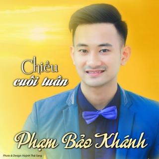 Chiều Cuối Tuần - Phạm Bảo Khánh