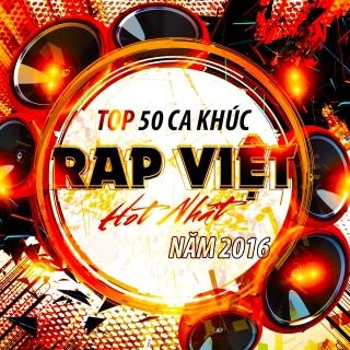 Top 50 Bài Hát Rap Việt Được Nghe Nhiều Nhất 2016 - Various Artists