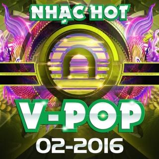Nhạc Hot Việt Tháng 02/2016 - Various Artists