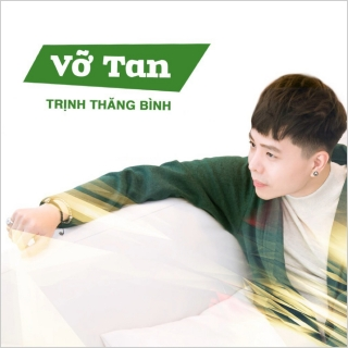 Vỡ Tan (Single) - Trịnh Thăng Bình