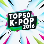 Top 50 Ca Khúc Nhạc Hàn Được Nghe Nhiều Nhất 2016