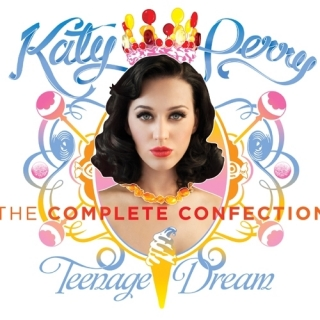 Teenage Dream The Complete Confection - Katy Perry