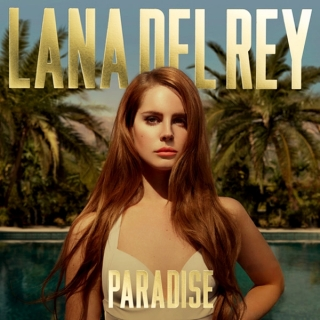 Paradise - Lana Del Rey