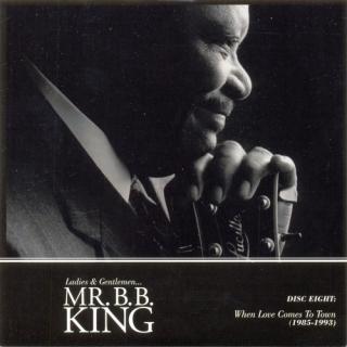 Ladies Gentlemen Mr. B.B. King CD08 When Love Comes To Town (1985 1993) - B.B. King