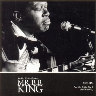 Ladies Gentlemen Mr. B.B. King CD06 Lucille Talks Back (1971 1977) - B.B. King