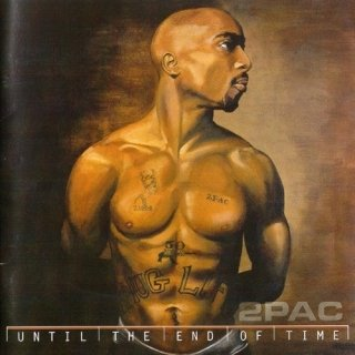 Until The End Of Time CD1 - 2Pac