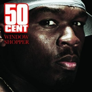 Window Shopper - 50 Cent
