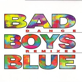 Dance Remixes - Bad Boys Blue