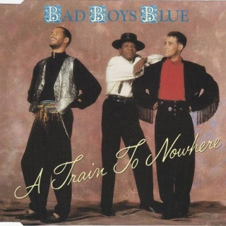 A Train To Nowhere - Bad Boys Blue