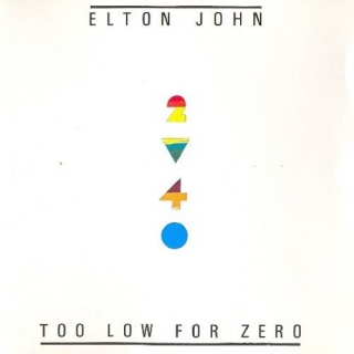 Too Low For Zero - Elton John