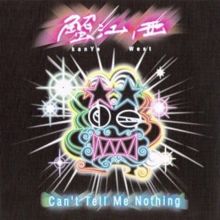 Can't Tell Me Nothing (Mixtape) - Kanye West