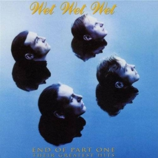End Of Part One Their Greatest Hits - Wet Wet Wet