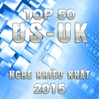 Top 50 Bài Hát Âu Mỹ Được Nghe Nhiều Nhất 2015 - Various Artists