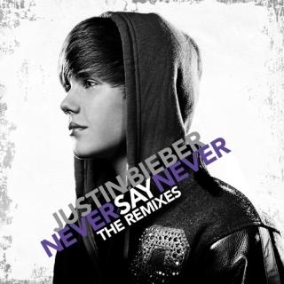 Never Say Never (The Remixes) - Justin Bieber